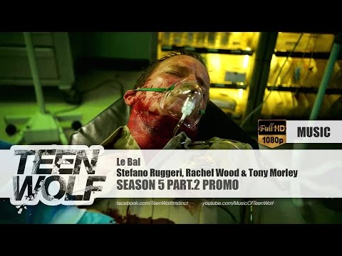 Stefano Ruggeri, Rachel Wood & Tony Morley - Le Bal | Teen Wolf Season 5 Part.2 Promo Music [HD]
