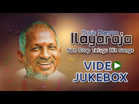 Ilayaraja Music Maestro || Telugu Non Stop Hit Video Songs || Best Collections