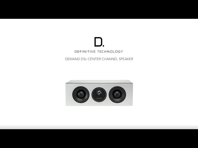 Definitive Technology — Introducing the Demand D5c Center Channel Speaker