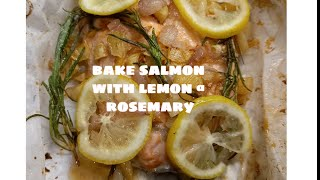 bake salmon with leṁon and rosemary