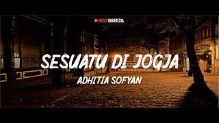 Gambar cover Adhitia Sofyan - Sesuatu di Jogja (Lyrics Video)