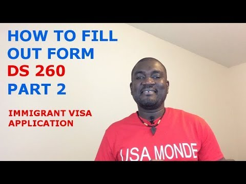 HOW TO FILL OUT FORM DS 260 (IMMIGRANT VISA APPLICATION) PART 2