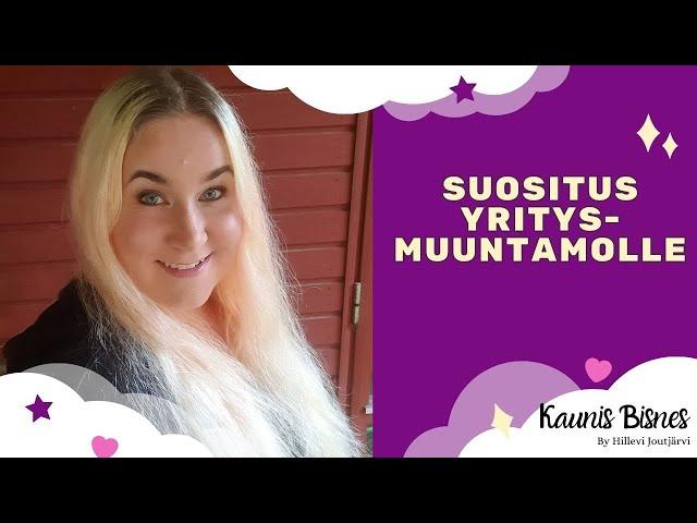 Yritysmuuntamo suosittelu - Kaunisbisnes Hillevi Joutjärvi