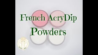 DDF Nails | French Acrydip Powders | 2018 | DivaDollFlawless