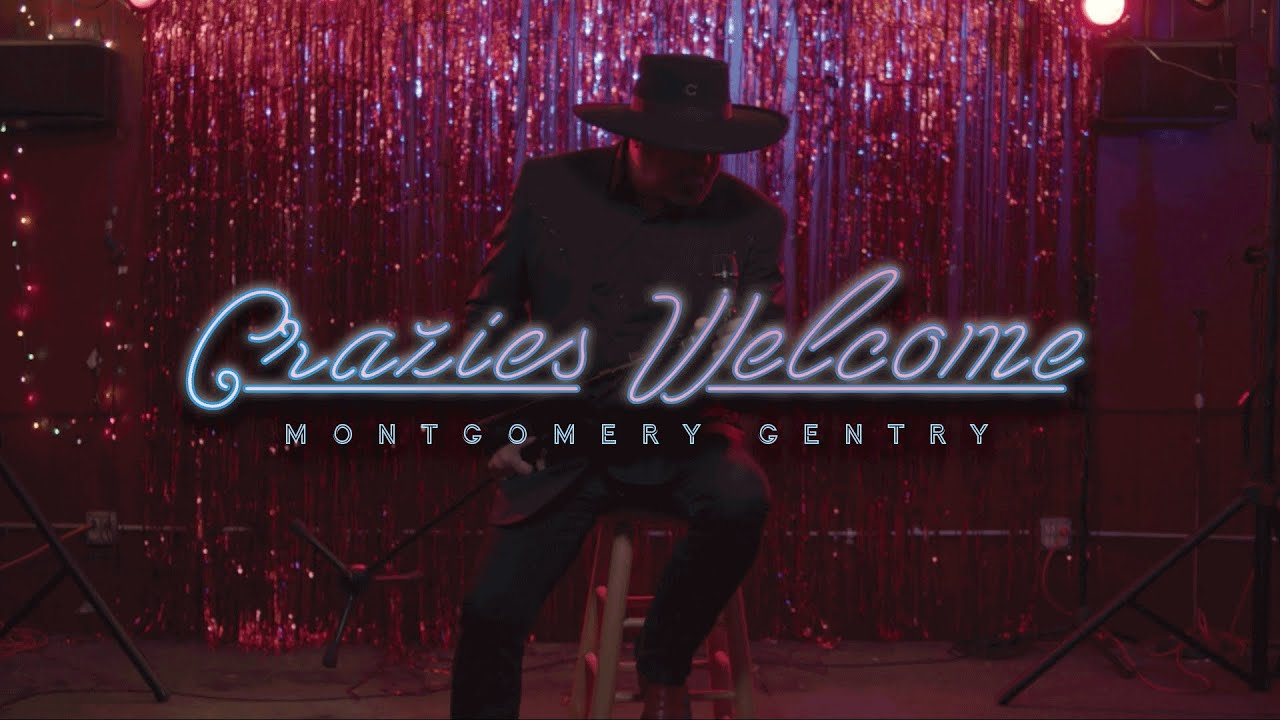 Montgomery Gentry Crazies Welcome Official Music Video Youtube