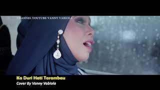 VANNY VABIOLA - COVER KA DURI HATI TARAMBAU(REQUEST SAHABAT WELLADILLA)