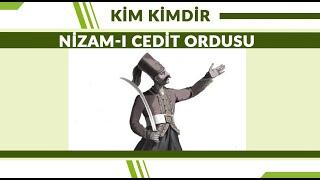 Nizam-ı Cedit Ordusu | Kim Kimdir
