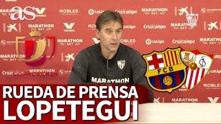 BARCELONA vs. SEVILLA | SEMIFINALES DE COPA | Rueda de prensa de LOPETEGUI| Diario As