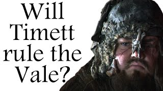 Will Timett rule the Vale?
