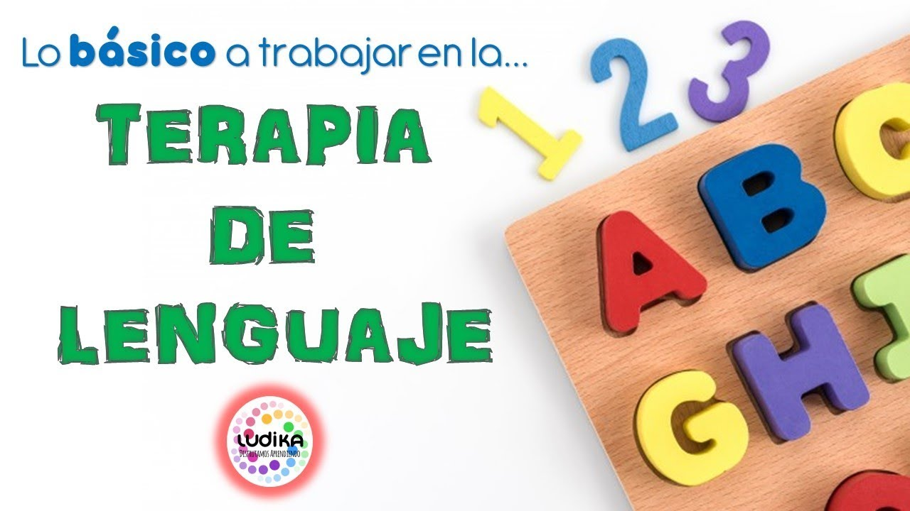 TERAPIA DE LENGUAJE: LO BÁSICO QUE DEBES SABER - YouTube