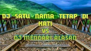 Download Mp3 Dj Satu Nama Tetap Di Hati Vs Dj Mencari Alasan || Di Jamin