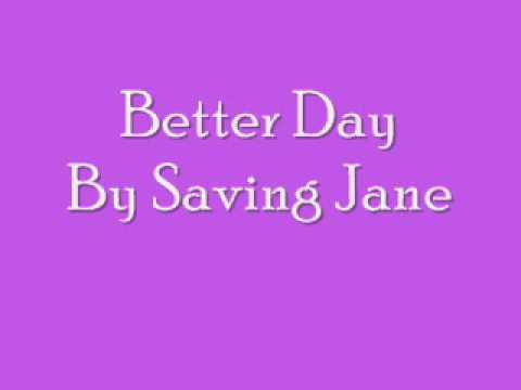 Better Day by Saving Jane Lyrics