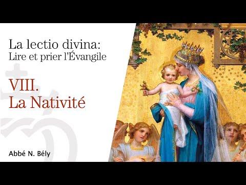 Conférences sur la Lectio divina - VIII. La naissance de Jésus - par l'abbé Nicolas Bély