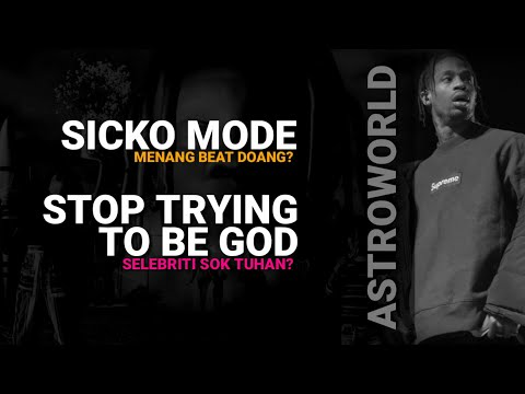 Travis Scott - Sicko Mode + Stop Trying To Be God - ASTROWORLD Pembahasan Indonesia + Reaction