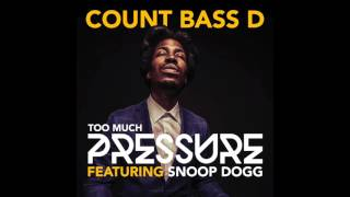 "Count Bass D - ""Too Much Pressure Feat. Snoop Dogg"""