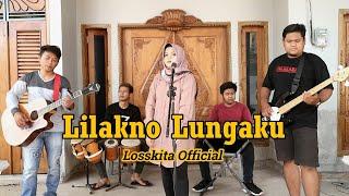 LILAKNO LUNGAKU - LOSSKITA OFFICIAL (Pitakustik Cover)