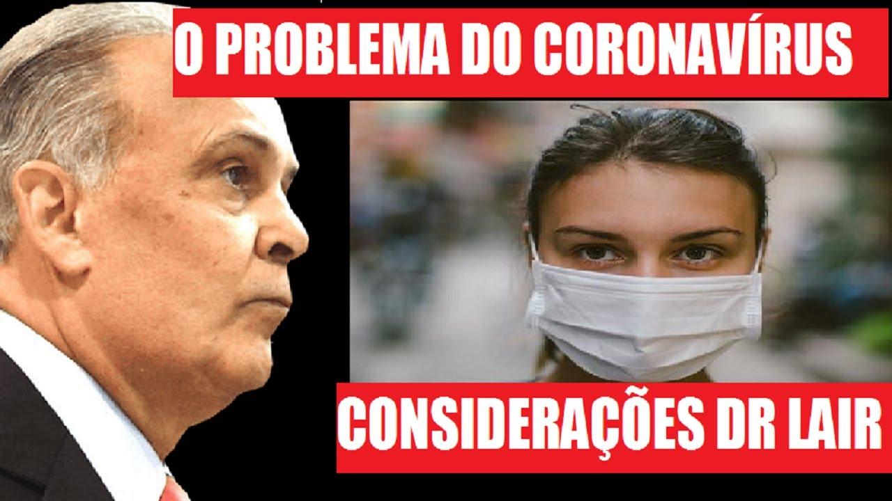 O PROBLEMA MAIOR DO CORONAVÍRUS COM DR LAIR RIBEIRO E SUAS CONSIDERAÇÕES.