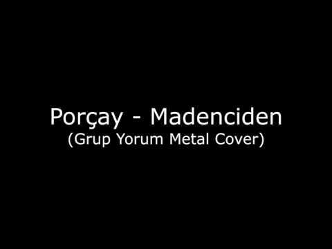 Porçay - Madenciden (Grup Yorum Metal Cover)