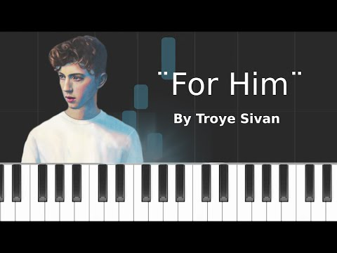 Troye Sivan - ''for him'' Piano Tutorial - Chords - How To Play - Cover