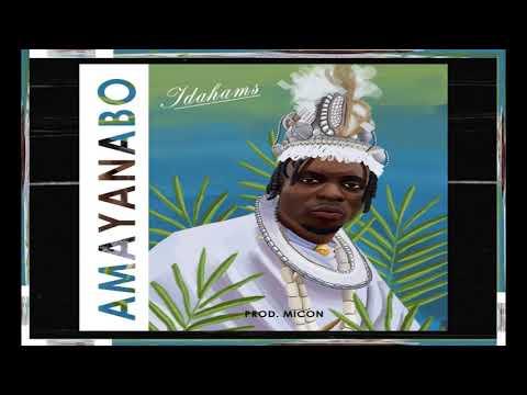 Idahams - Amayanabo(The King) (Official Audio)