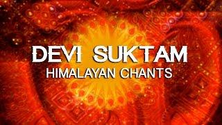 Devi Suktam | Himalayan Chants | Ashit Desai