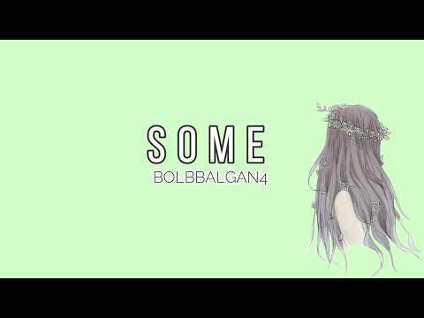 BOLBBALGAN4 - 'SOME' [EASY LYRICS]