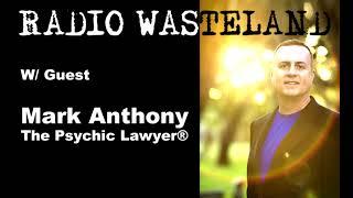Radio Wasteland #27 w/ Psychic Lawyer, Mark Anthony