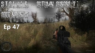 S.T.A.L.K.E.R. - Autumn Aurora 2.1 Adventures - Ep 47: Cordon R&R