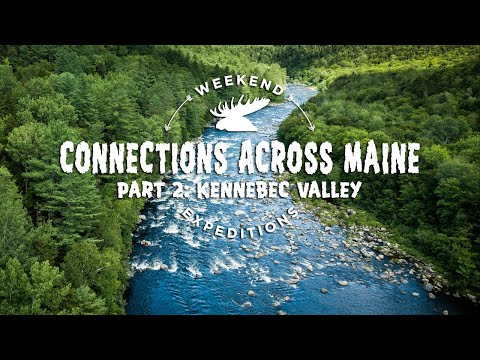 WEEKEND EXPEDITIONS: CONNECTIONS ACROSS MAINE