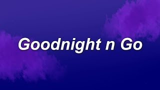Download Mp3 Ariana Grande - Goodnight N Go  Lyrics