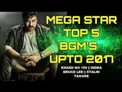 MEGA STAR TOP 5 BGM's  🔥🔥 UPTO 2017 ⚡⚡