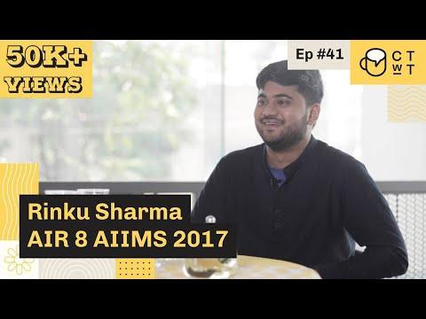 CTwT E41 - AIIMS 2017 Topper Rinku Sharma AIR 8