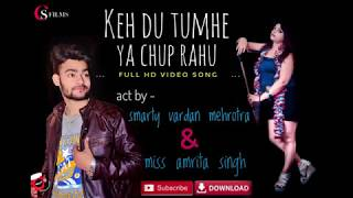 Keh du tumhe ya chup rahu || HD video song's download's || HD quality ||