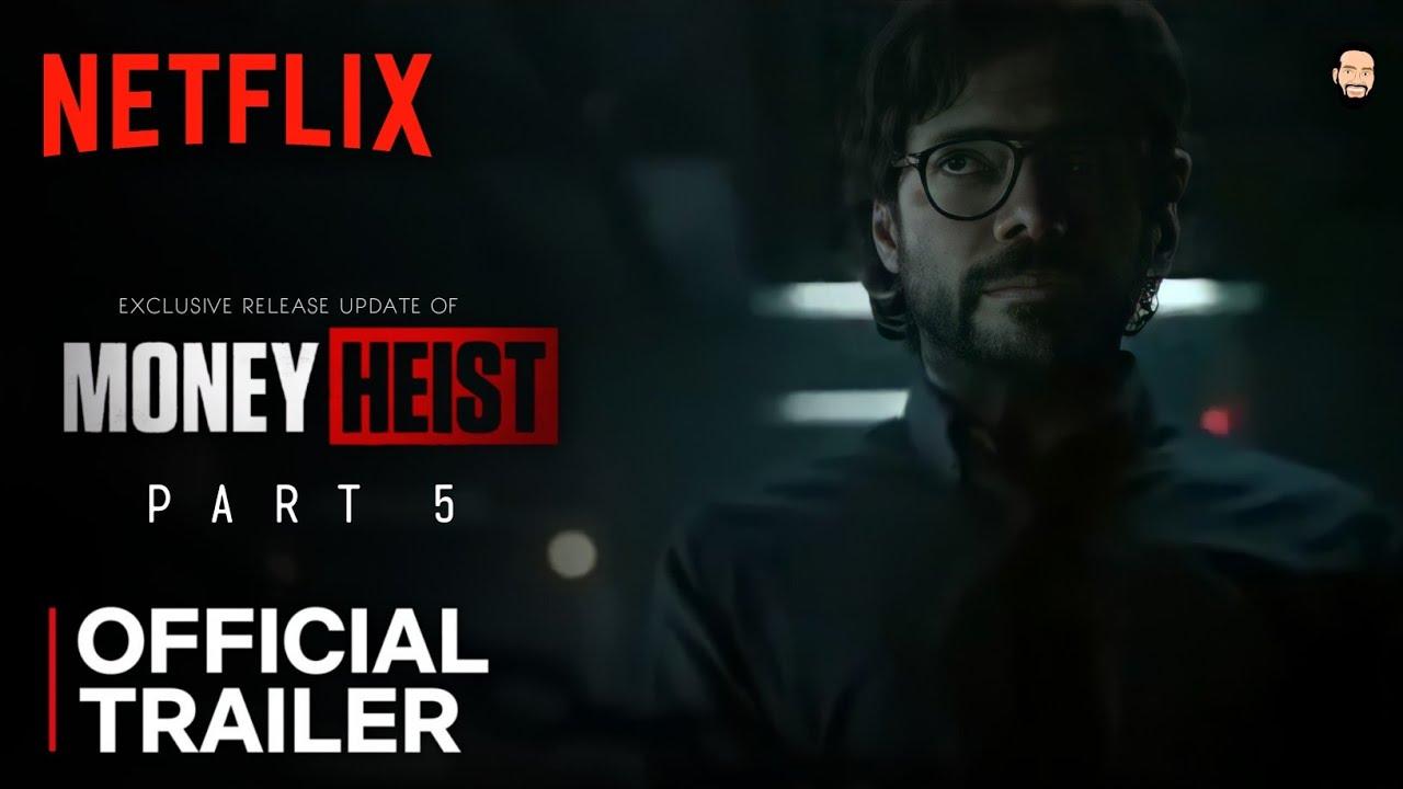 Download Money Heist Season 5 Trailer Release Date | Money Heist Season 5 Trailer | Netflix