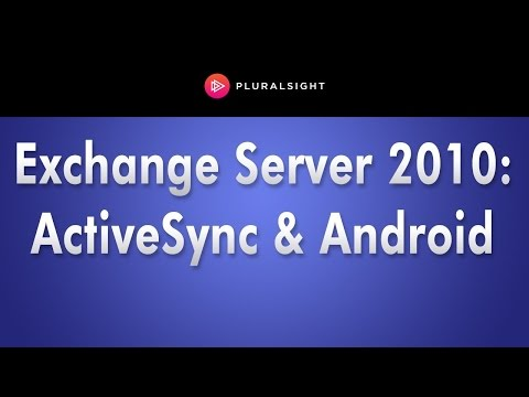 Exchange Server 2010 Training - ActiveSync & Android