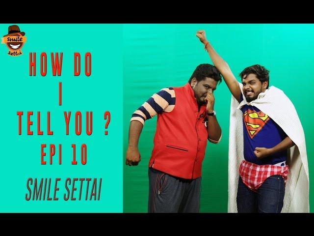 Superman Karthik   How Do I Tell You ? #11   Smile Settai