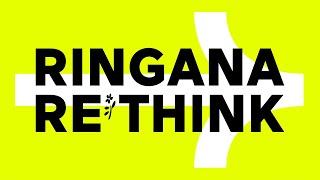 RINGANA RE*THINK