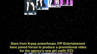 JYP stars get together to promote ITZY debut Posted : 2019-