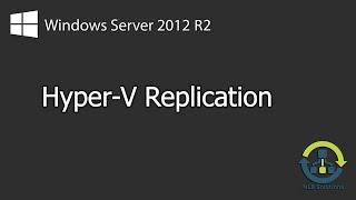 How to configure Hyper-V Replication on Windows Server 2012 R2 (Explained)