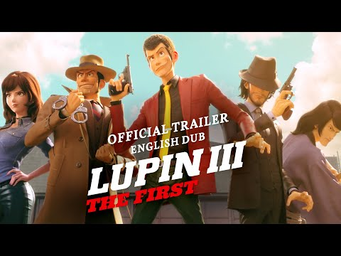 Lupin III: The First [Official English Trailer, GKIDS]