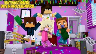 Minecraft PRINCESS BABY KAYLA SNEAKS BOYS INTO HER BEDROOM FOR A SLEEPOVER!!! w/ LITTLE LEAH