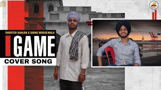 GAME (COVER SONG) Shooter Kahlon | Sidhu Moose Wala | 5911 Records | latest punjabi songs 2020