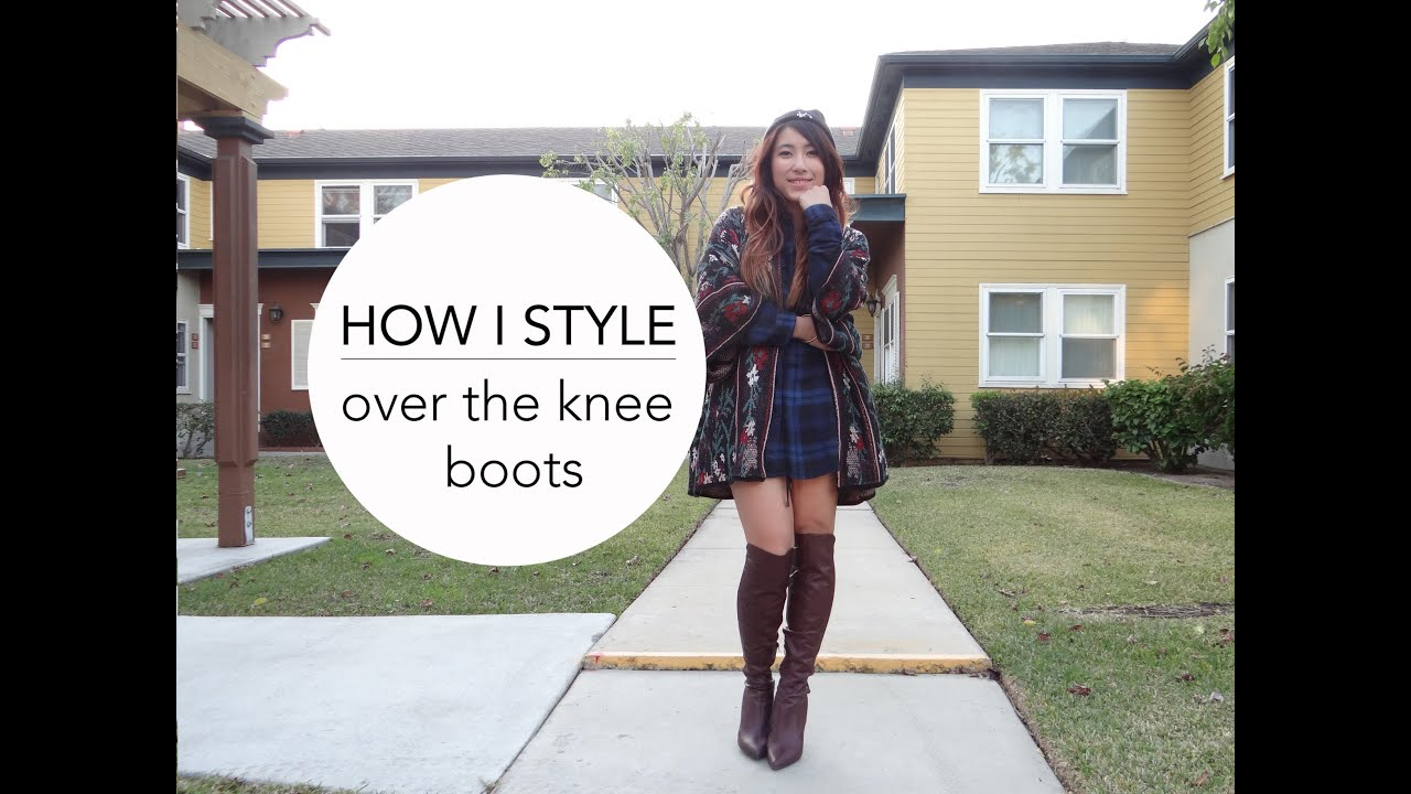 316b661acf17 How I Style Over the Knee Boots - YouTube