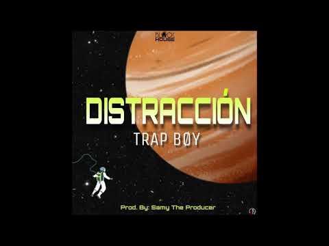 Distracción 🌍TRAP BØY