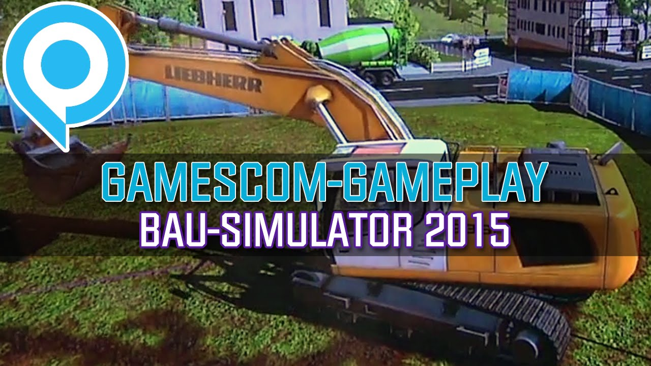 bau simulator 2015 gameplay von der gamescom youtube. Black Bedroom Furniture Sets. Home Design Ideas