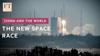 China, Russia and the new space race   FT