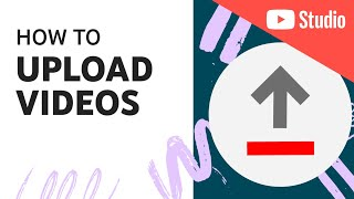 How To Upload Videos with YouTube Studio