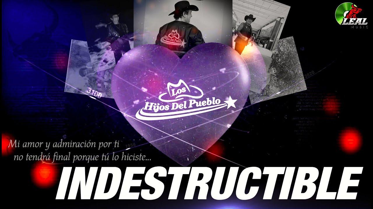 Indestructible 💓 - Los Hijos Del Pueblo (audio estudio)