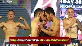 Sôi động buổi cân chính thức của HBF 01 – Pro Boxing Tournament
