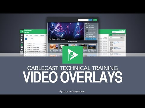 Cablecast Technical Training: Video Overlays